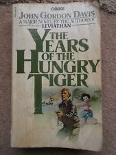 THE YEARS OF THE HUNGRY TIGER BY JOHN GORDON DAVIS 1978 PAPERBACK
