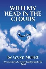 With My Head in the Clouds - Part 1 by Gwyn Mullett (2013, Paperback)