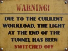The light at the end of the tunnel Vintage Retro Metal Wall Plaque funny Sign