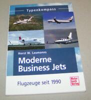 Typenkompass | Moderne Business Jets - Flugzeuge seit 1990 | Horst W. Laumanns