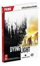 DYING LIGHT PRIMA OFFICIAL GAME GUIDE by Prima Games : AU4 : PBL 420 : NEW BOOK