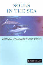 New Souls in the Sea: Dolphins, Whales, and Human Destiny by Scott Taylor