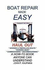 Boat Repair Made Easy : Haulout by John Kaufman (1996, Paperback)