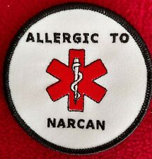 """Allergic to Narcan EMS Morale Patch Public Safety Hook & Loop 3"""" Round"""