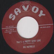 "BIG MAYBELLE Thats A Pretty Good Love SAVOY Re. 45 7"" Tuff Demonic 1956 R&B HEAR"