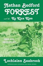 """""""Nathan Bedford Forrest and the Ku Klux Klan: Yankee Myth, Confederate Fact""""  HC"""