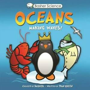 Basher Science: Oceans: Making Waves! - Paperback By Basher, Simon - GOOD
