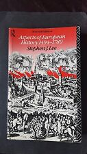 ACADEMIC HISTORY       ASPECTS OF EUROPEAN HISTORY 1494-1789  STEPHEN J. LEE