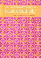 A Programmed Course in Basic Electricity by New York Institute of Technology