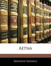 Aetna (latin Edition): By Siegfried Sudhaus