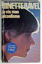 LIVRE DE 1978, GINETTE RAVEL, JE VIS MON ALCOOLISME
