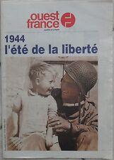 Deuxième guerre mondiale - 1944 L'ETE DE LA LIBERTE - Ouest-france 1994
