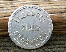 "CA 1900s STOCKTON CALIFORNIA  (SAN JOAQUIN CO) ""IROQUOIS CLUB"" (OLD BAR) TOKEN"