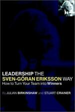 Leadership the Sven-Goran Eriksson Way: How to Turn Your Team into-ExLibrary