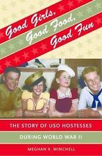 Good girls, Good food, Good fun - The USO, 2008 UNC Press (1st) hcdj