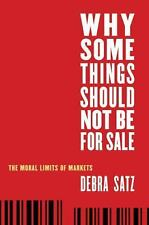 Why Some Things Should Not Be for Sale: The Moral Limits of Markets (Oxford Poli