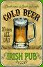 Cold Beer Bier Irish Pub Blechschild Schild gewölbt Tin Sign 20 x 30 cm CC0843
