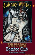 Poster Johnny Winter Bamboo Club in Lake Charles LA. 12 x 18 in.