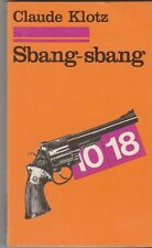Claude Klotz -Sbang-sbang . Bon état .10/18 . 1977 . Marseille  - Western .