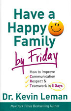 NEW Parenting Hardcover! Have a Happy Family By Friday - Dr. Kevin Leman