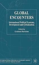 Global Encounters: International Political Economy, Development and Globalizatio