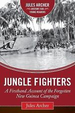 Jules Archer History for Young Readers: Jungle Fighters : A Firsthand Account of