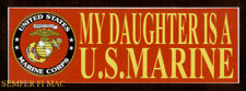 MY DAUGHTER IS A US MARINES BUMPER STICKER ZAP MOM DAD PIN UP SISTER GIFT PI
