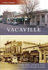 Vacaville (CA) (Then and Now)
