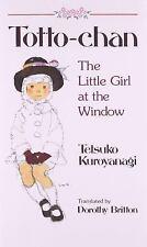 Totto-Chan: The Little Girl at the Window: By Kuroyanagi, Tetsuko