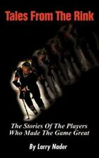 Tales from the Rink: The Stories of the Players Who Made the Game Great (Paperba