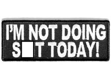 IM NOT DOING S-WORD TODAY EMBROIDERED BIKER PATCH