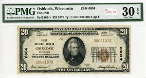 Oshkosh, Wisconsin  First NB  $20 1929 Ty. 1  CH# 6604  D004107A  PMG 30 EPQ