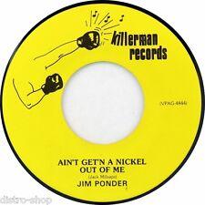 """7"""" JIM PONDER Leave The Lights On / Ain't Get'n A Nickel JACK MILLSAPS KILLERMAN"""