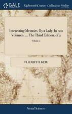 Interesting Memoirs  by a Lady  in Two Volumes      the Third Edition  of 2...