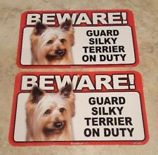 BEWARE Guard Dog on Duty Sign - Silky Terrier Plastic Sign Lot of 2