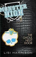 The Ghoul Next Door: Monster High: Book 02, Lisi Harrison | Paperback Book | Acc
