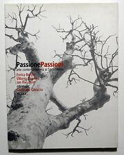 Passione / passioni: arte contemporanea ai Sacri monti _ PAOLO PELLION _ 2004