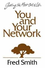 You and Your Network: 8 Vital Links to an Exciting Life by Smith, Fred, Good Boo