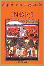 Good, Myths and Legends of India: An Introduction to the Study of Hinduism, Macf