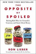 The Opposite of Spoiled : How to Talk to Kids about Money and Values in a...