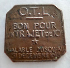 ANCIEN JETON DE TRAJET O.T.L. 1918 / TRAJET DE 10c / TRAIN TRAM TRAMWAY BUS