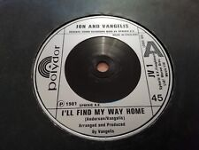 "JON AND VANGELIS * I'LL FIND MY WAY HOME * 7"" SINGLE EXCELLENT 1981"