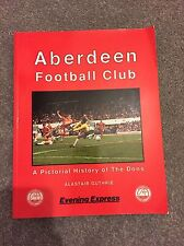 Aberdeen Football Club A Pictorial History of the Dons - Alastair Guthrie - 1988
