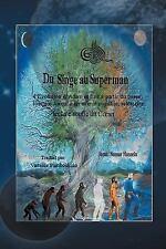 Du Singe Au Superman : L'Evolution D'Adam et Eve, à Partir du Passé Lointain...