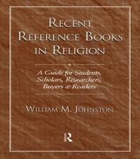 Recent Reference Books in Religion : A Guide for Students, Scholars,...