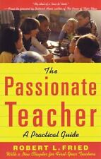 The Passionate Teacher: A Practical Guide (2nd Edition) Fried, Robert L. Paperb