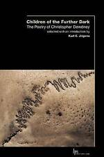 Children of the Outer Dark: The Poetry of Christopher Dewdney by Christopher...