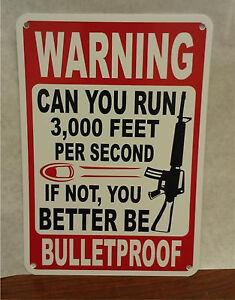 "Warning Bulletproof Gun Bullet AR 15 9""X12"" Aluminum Bubba Novelty Sign"