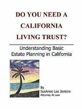 Do You Need a California Living Trust? by SusAnne Lee Jenkins (2006, Paperback)