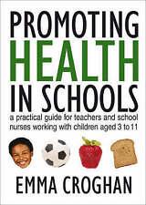 Promoting Health in Schools: A Practical Guide for Teachers & School Nurses Work